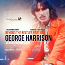 FP 02 - Beyond The Beatles Part 1 - George Harrison