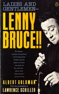Ladies & Gentlemen Lenny Bruce!! by Albert Goldman