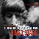FP 03 - Beyond The Beatles Part 2 - Ringo Starr