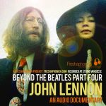 FP 05 - Beyond The Beatles Part 4 - John Lennon